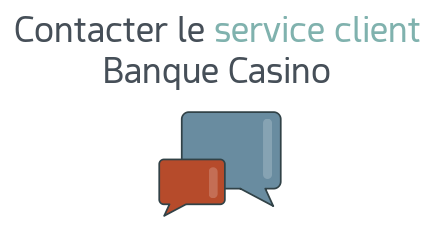 contact service client banque casino