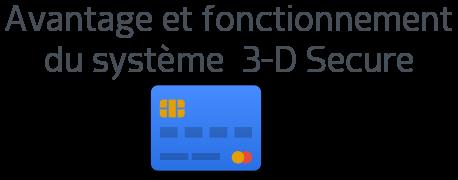 avantage fonctionnement 3 d secure