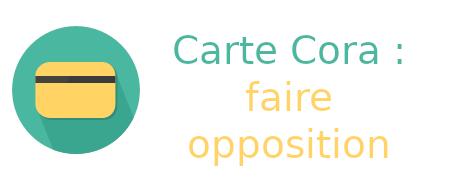 opposition carte cora